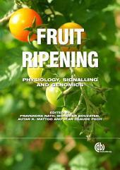 Fruit Ripening: Physiology, Signalling and Genomics