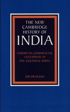 European Commercial Enterprise in Pre Colonial India PDF
