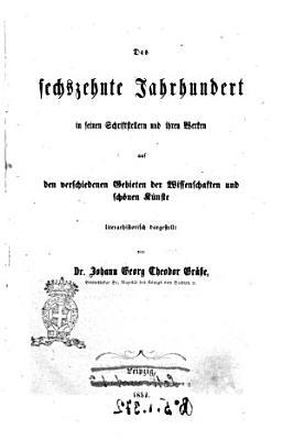 Lehrbuch einer allgemeinen literargeschichte aller bekannten Volker der Welt von der altesten bis auf die neueste Zeit von Johann Georg Theodor Grasse PDF