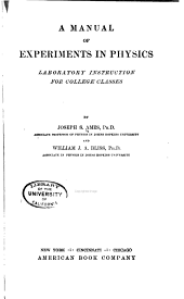 A Manual of Experiments in Physics, Laboratory Instruction for College Classes