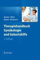 Therapiehandbuch Gyn  kologie und Geburtshilfe PDF
