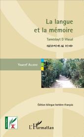 La langue et la mémoire: Enigmes, jeux et traditions dans la Kabylie d'antan - Tameslat D Wasal (Edition bilingue berbère-français)