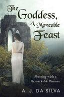 The Goddess  A Moveable Feast