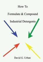 How to Formulate and Compound Industrial Detergents