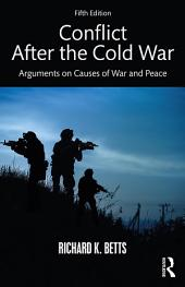 Conflict After the Cold War: Arguments on Causes of War and Peace, Edition 5
