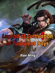 Legend Of Cultivation In Turbulent Days Book PDF