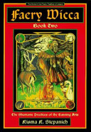 Faery Wicca  The Shamanic practices of the cunning arts PDF