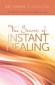The Secret of Instant Healing Book