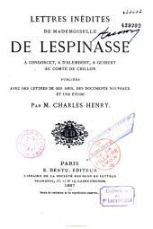 Lettres inédites à Condorcet, d'Alembert, Guilbert, Comte de Crillon, etc