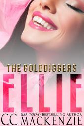 ELLIE: THE GOLDDIGGERS - SHORT STORY ROMANCE BOOK 1