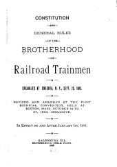 Constitution and General Rules of the Brotherhood of Railroad Trainmen: Organized at Oneonta, N.Y., Sept. 23, 1883