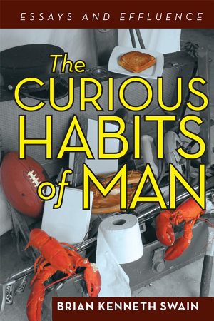 The Curious Habits of Man