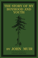 The Story Of My Boyhood And Youth  Legacy Edition