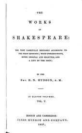 The Complete Works of William Shakespeare: With a Life of the Poet, Explanatory Foot-notes, Critical Notes, and a Glossarial Index, Volume 5