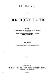 Palestine, or the Holy Land