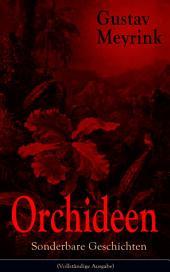 Orchideen - Sonderbare Geschichten (Vollständige Ausgabe)