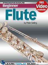 Flute Lessons for Beginners: Teach Yourself How to Play Flute (Free Video Available)