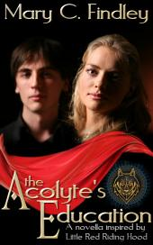 The Acolyte's Education: A Retelling of Little Red Riding Hood