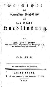 Geschichte des vormaligen Reichsstifts und der Stadt Quedlinburg: Bände 1-2