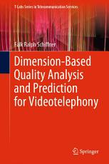 Dimension Based Quality Analysis and Prediction for Videotelephony PDF
