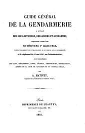 Guide générale de la gendarmerie ...: comprenant comme base le décret du 1er mars 1854 ...et le règlement du 11 mai 1856