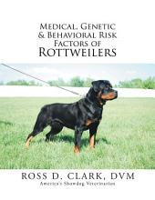 Medical, Genetic & Behavioral Risk Factors of Rottweilers