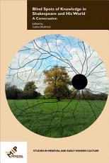 Blind Spots of Knowledge in Shakespeare and His World PDF