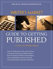 Writer's Market Guide to Getting Published: Edition 3