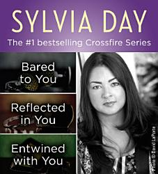 The Crossfire Series Books 1 3 By Sylvia Day Book PDF
