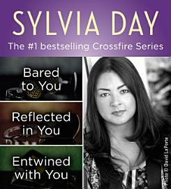 The Crossfire Series Books 1 3 By Sylvia Day