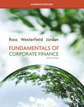 Fundamentals of Corporate Finance Alternate edition: Tenth Edition