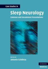 Case Studies in Sleep Neurology: Common and Uncommon Presentations