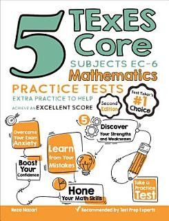 5 TExES Core Subjects EC 6 Mathematics Practice Tests Book
