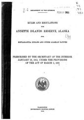 Rules and Regulations for Annette Islands Reserve, Alaska, for Metlakahtla Indians and Other Alaskan Natives
