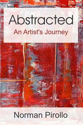 Abstracted: An Artist's Journey