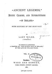 Ancient Legends, Mystic Charms, and Superstitions of Ireland: Volume 2