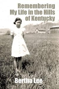 Remembering My Life in the Hills of Kentucky PDF