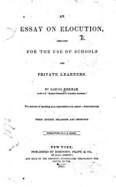 An Essay on Elocution, Designed for the Use of Schools and Private Learners