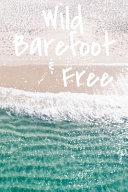 Wild Barefoot & Free