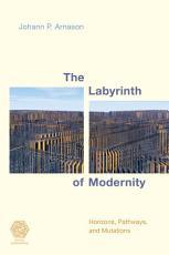 The Labyrinth of Modernity PDF