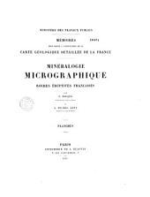 Mémoires pour servir à l'explication de la carte géologique détaillée de la France. Minéralogie micrographique. Roches éruptives françaises
