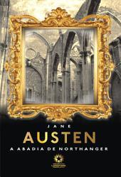 A Abadia de Northanger: Northanger Abbey: Edição bilíngue português - inglês