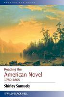 Reading the American Novel 1780   1865 PDF