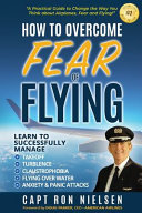 How to Overcome Fear of Flying   A Practical Guide to Change the Way You Think about Airplanes  Fear and Flying PDF