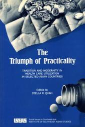 The Triumph of Practicality: Tradition and Modernity in Health Care Utilization in Selected Asian Countries