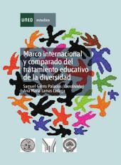 Marco Internacional Y Comparado Del Tratamiento Educativo de la Diversidad