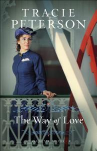 The Way of Love  Willamette Brides Book  2