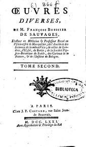 Oeuvres diverses de M. François Boissier de Sauvages ...: tome second