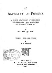 An Alphabet in Finance: A Simple Statement of Permanent Principles and Their Application to Questions of the Day