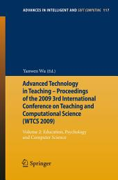 Advanced Technology in Teaching - Proceedings of the 2009 3rd International Conference on Teaching and Computational Science (WTCS 2009): Volume 2: Education, Psychology and Computer Science
